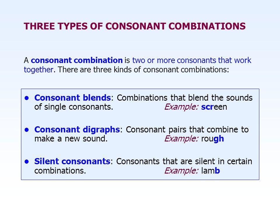 THREE TYPES OF CONSONANT COMBINATIONS