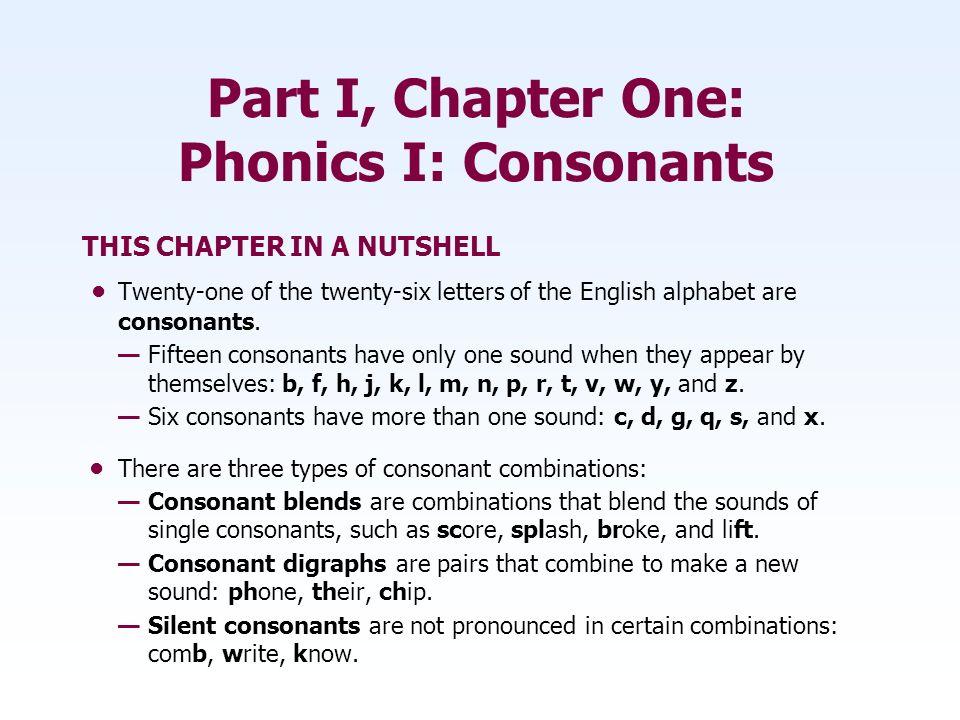Part I, Chapter One: Phonics I: Consonants