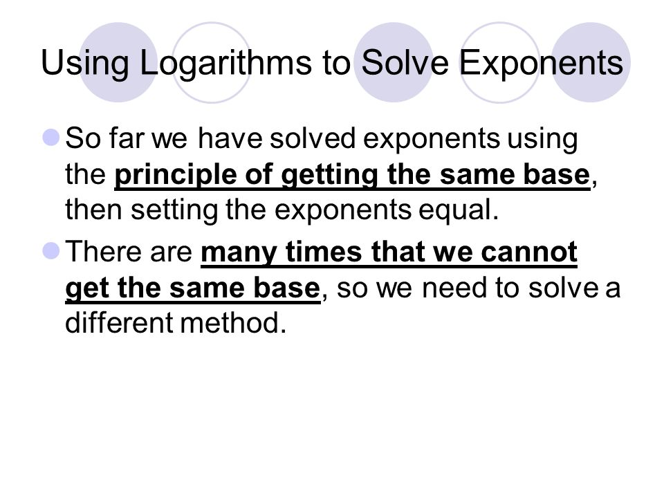Using Logarithms to Solve Exponents