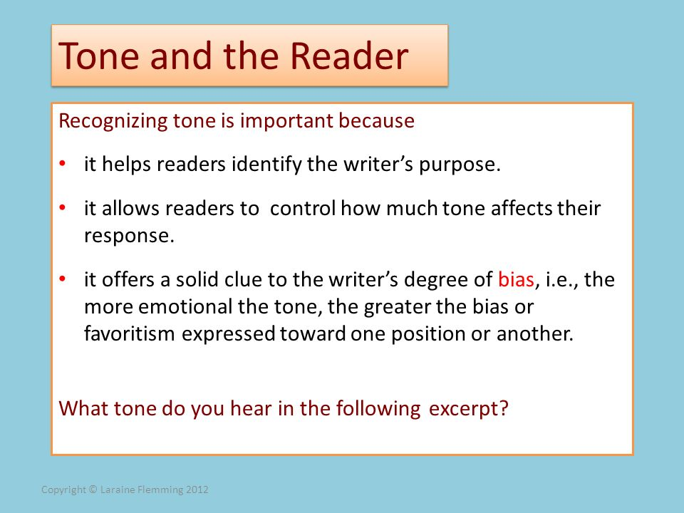 Tone and the Reader Recognizing tone is important because