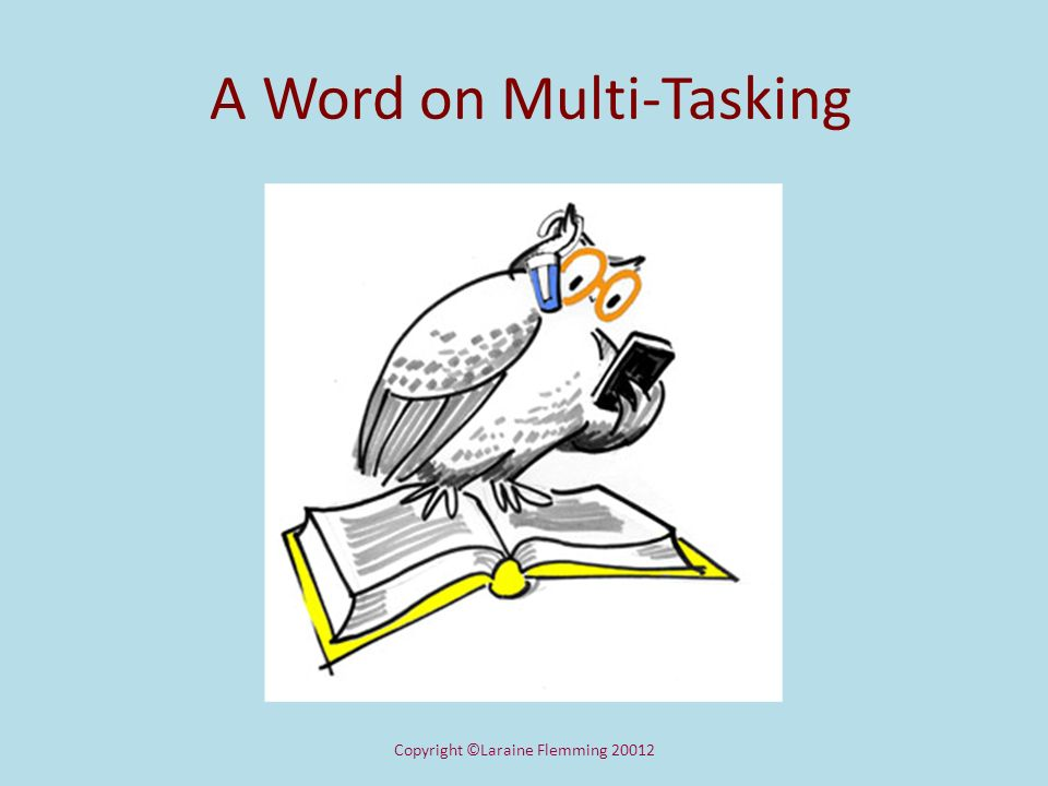 A Word on Multi-Tasking