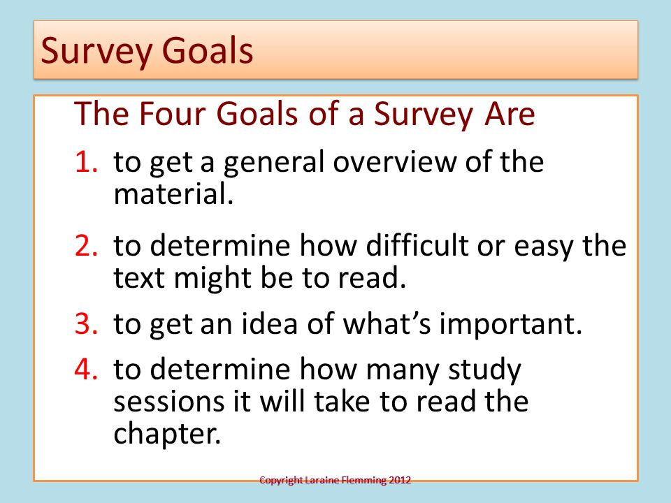 Survey Goals The Four Goals of a Survey Are