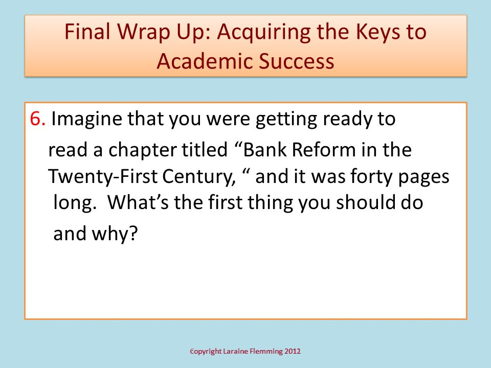 Final Wrap Up: Acquiring the Keys to Academic Success