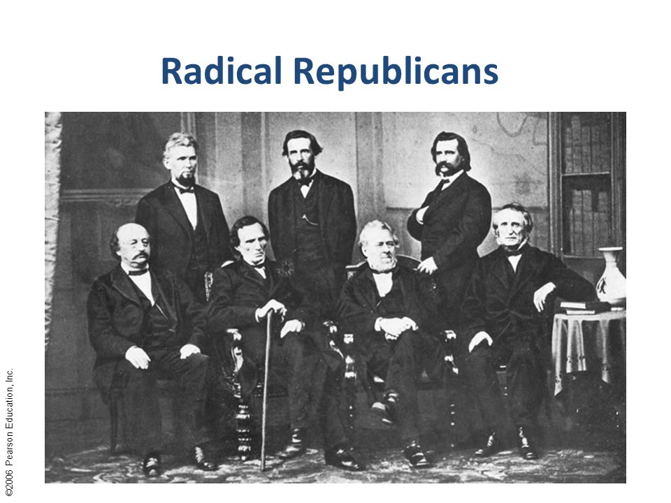 An Examination Of The Radical Republicans Reconstruction