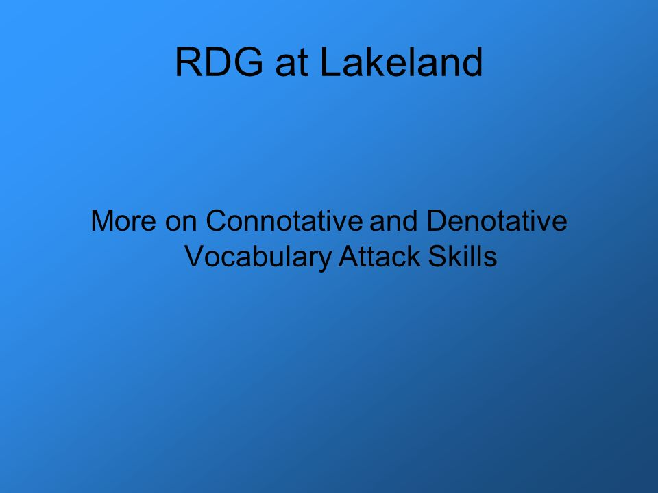 More on Connotative and Denotative Vocabulary Attack Skills