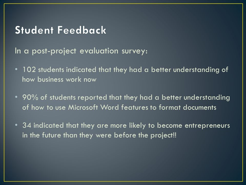 Student Feedback In a post-project evaluation survey:
