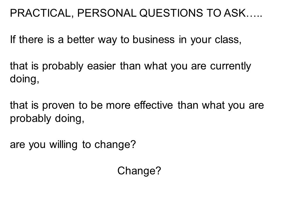 PRACTICAL, PERSONAL QUESTIONS TO ASK…..