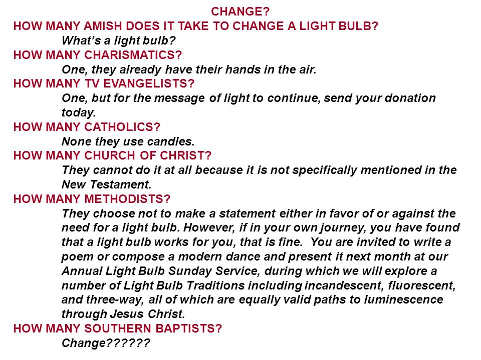 CHANGE HOW MANY AMISH DOES IT TAKE TO CHANGE A LIGHT BULB What's a light bulb HOW MANY CHARISMATICS
