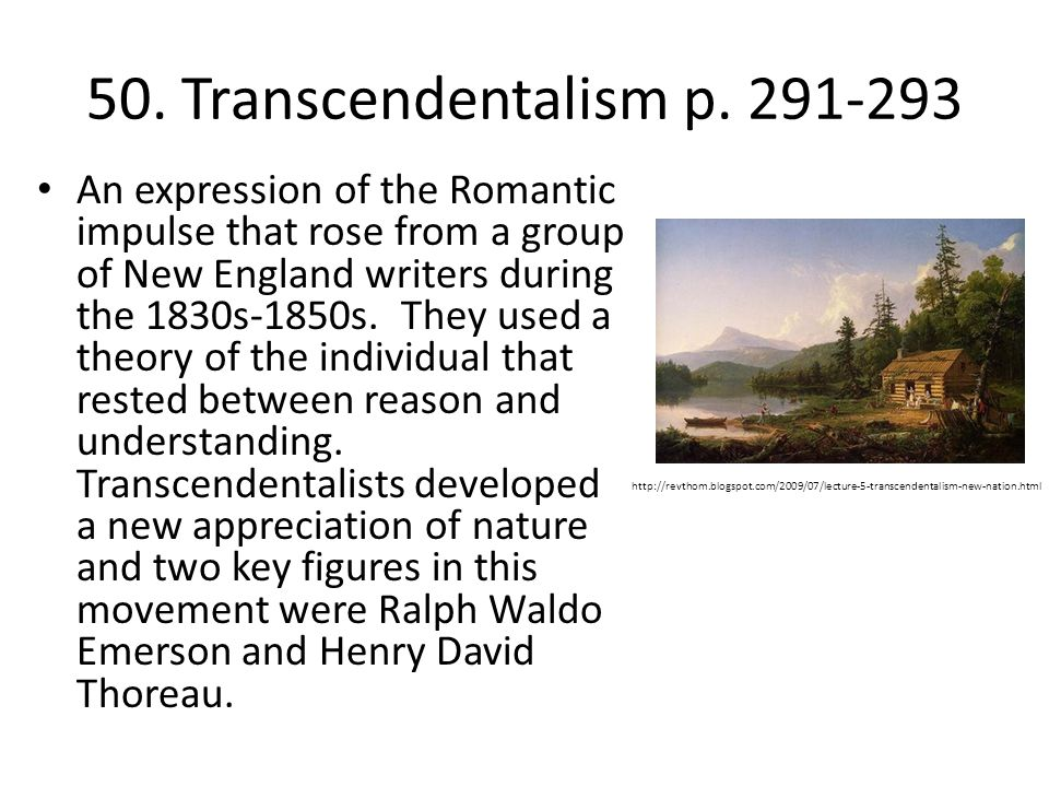 transcendentalism principal expression of romanticism in america essay History the transcendentalism movement most directly affected the development of american politics literature popular culture painting and sculpture is it c pls help me ms sue or drbob or steve or anyone pls help me.