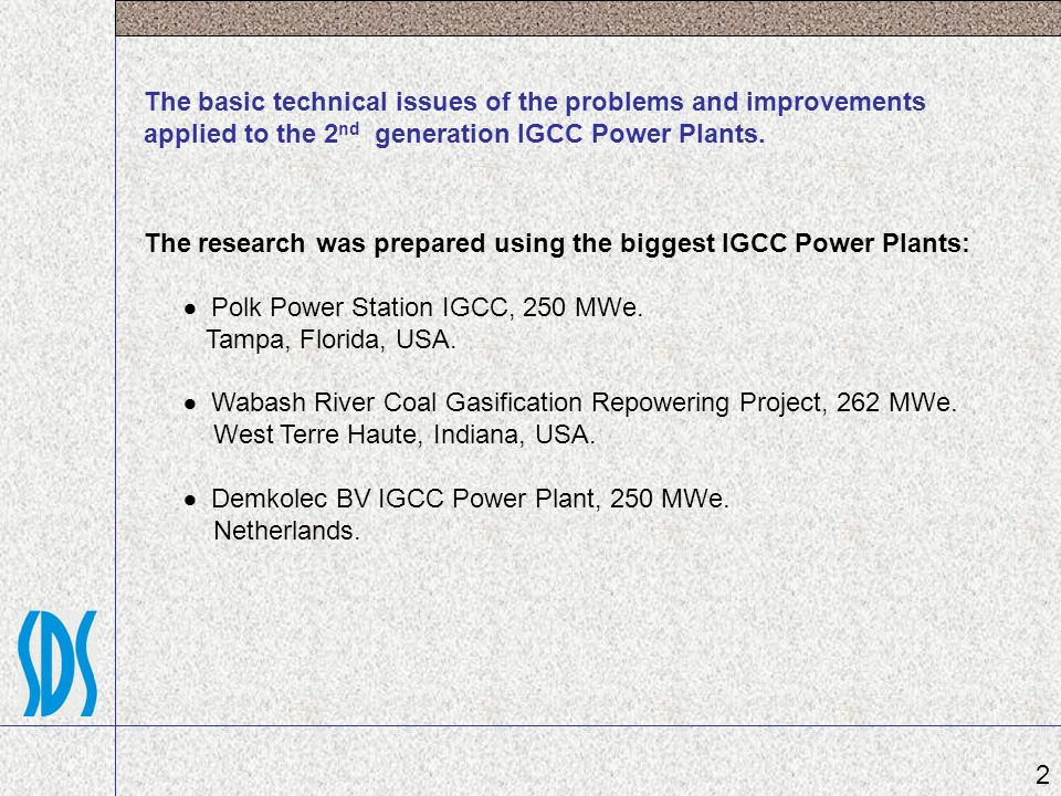 The basic technical issues of the problems and improvements applied to the 2nd generation IGCC Power Plants.