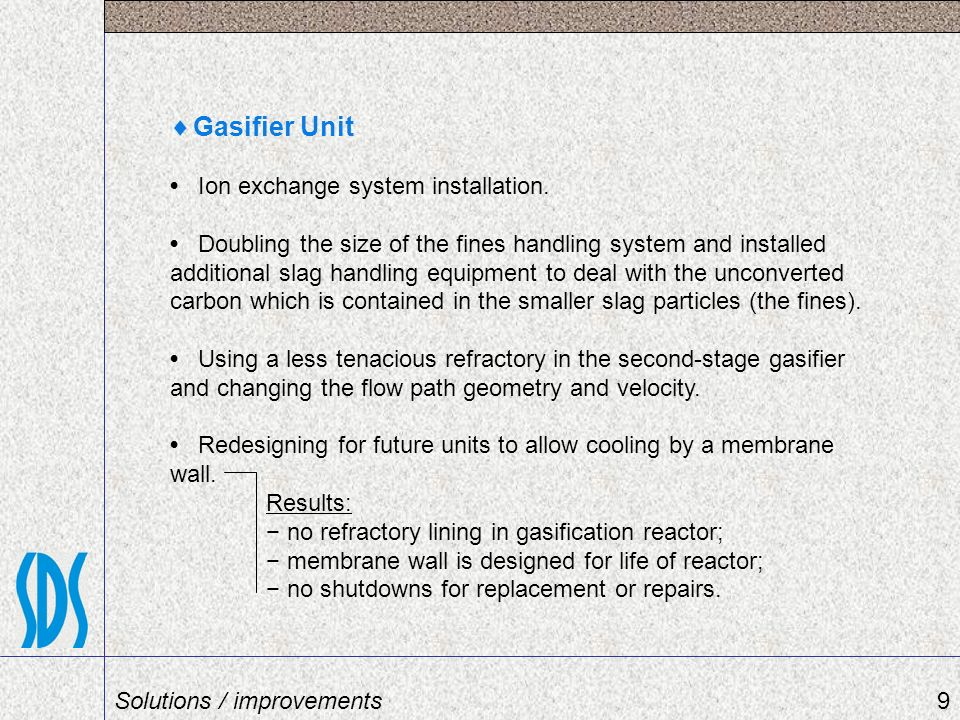 Gasifier Unit • Ion exchange system installation.