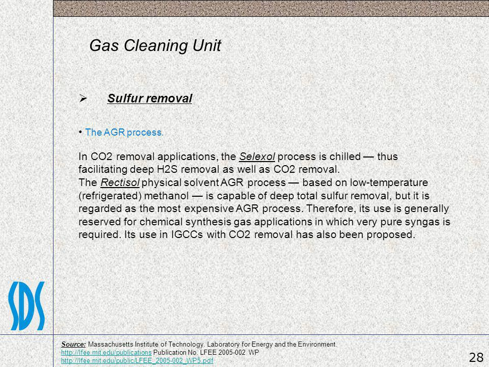 Gas Cleaning Unit Sulfur removal 28 • The AGR process.