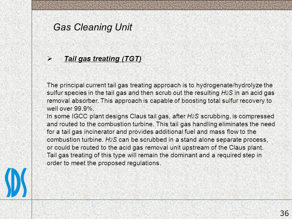 Gas Cleaning Unit Tail gas treating (TGT) 36