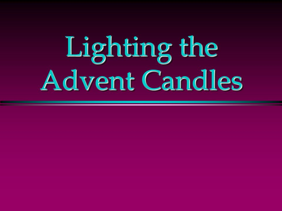& Lighting the Advent Candles - ppt video online download