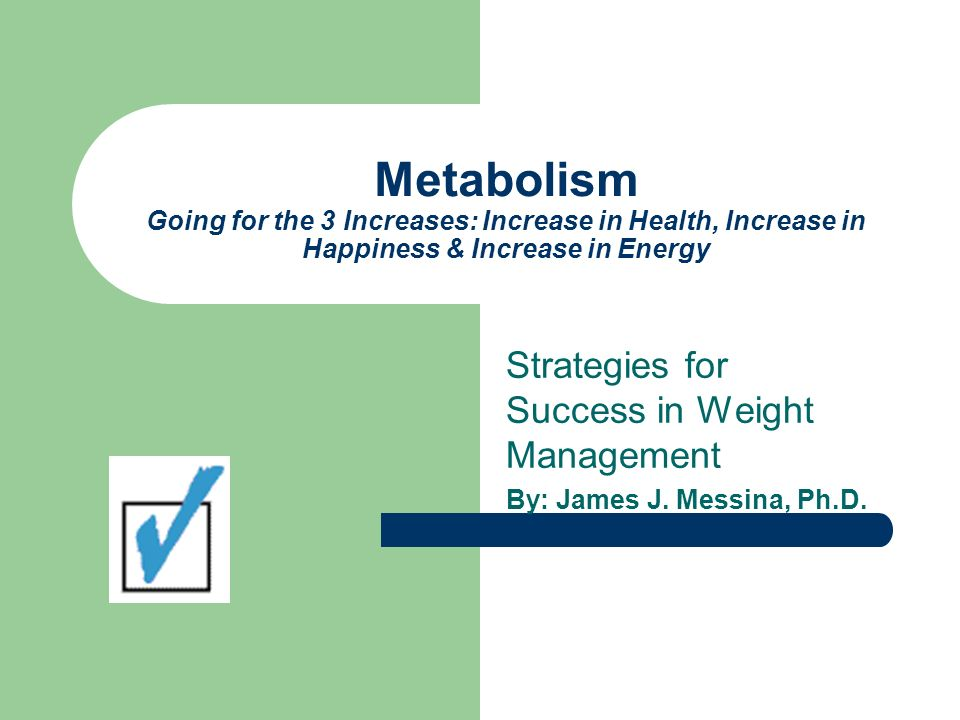 Metabolism Going for the 3 Increases: Increase in Health, Increase in Happiness & Increase in Energy