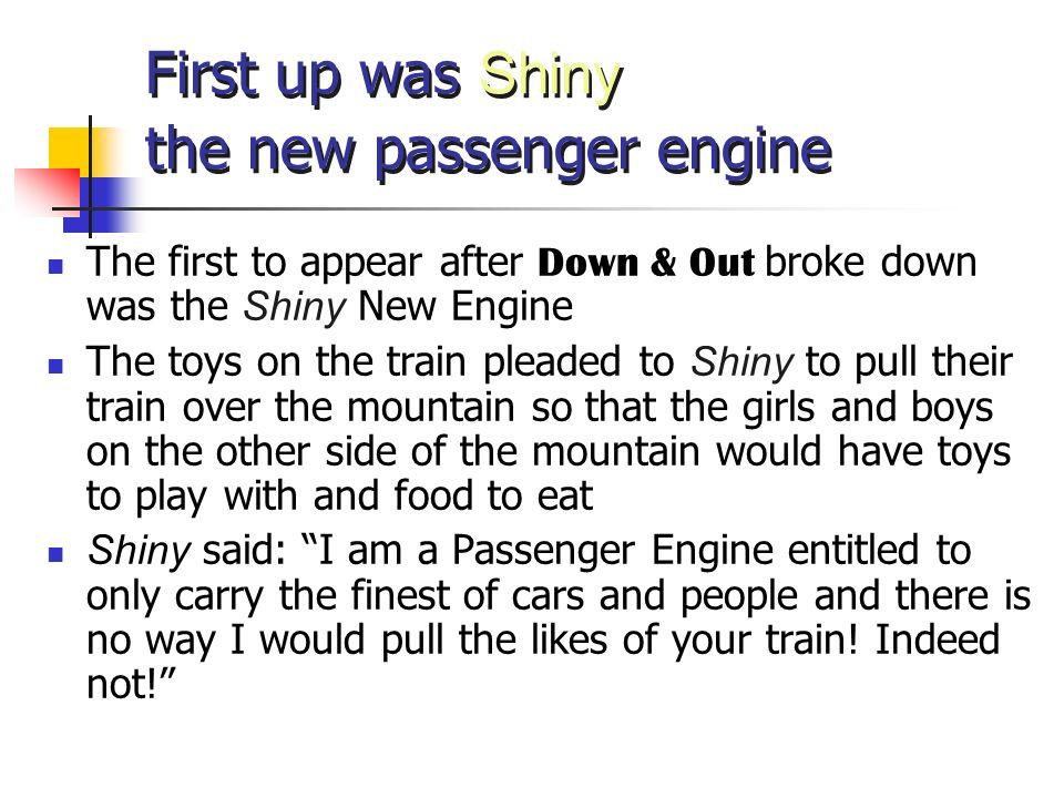 First up was Shiny the new passenger engine