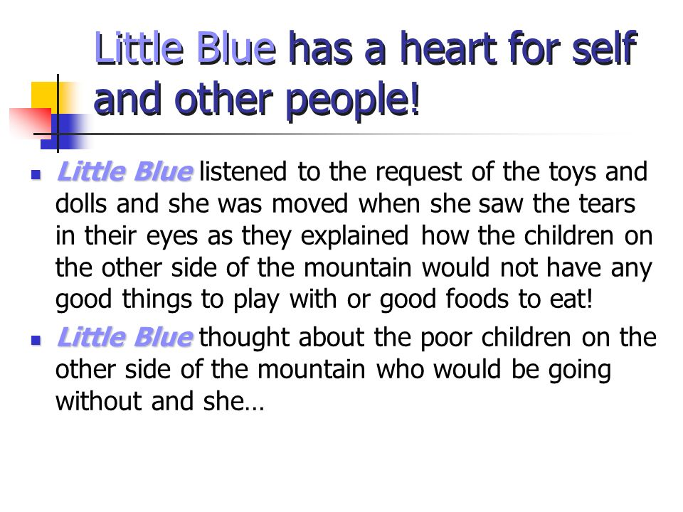 Little Blue has a heart for self and other people!