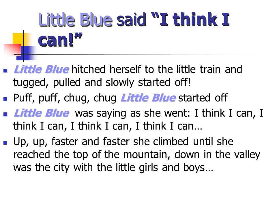 Little Blue said I think I can!