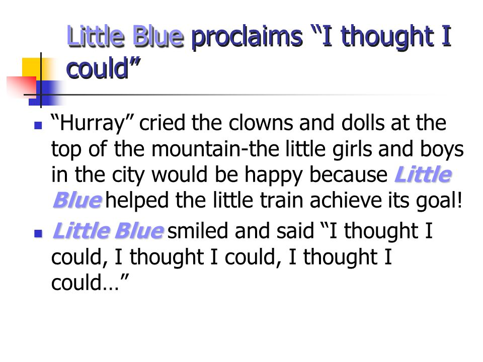 Little Blue proclaims I thought I could