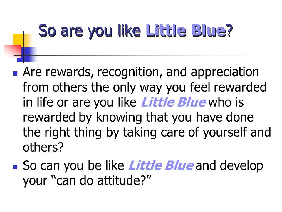 So are you like Little Blue