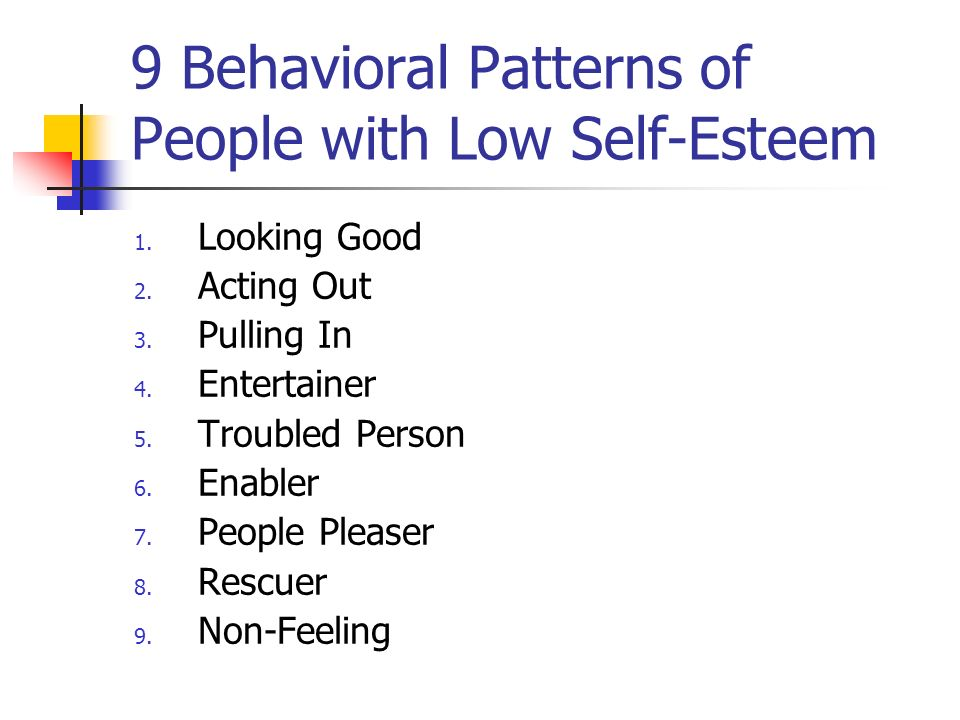 9 Behavioral Patterns of People with Low Self-Esteem