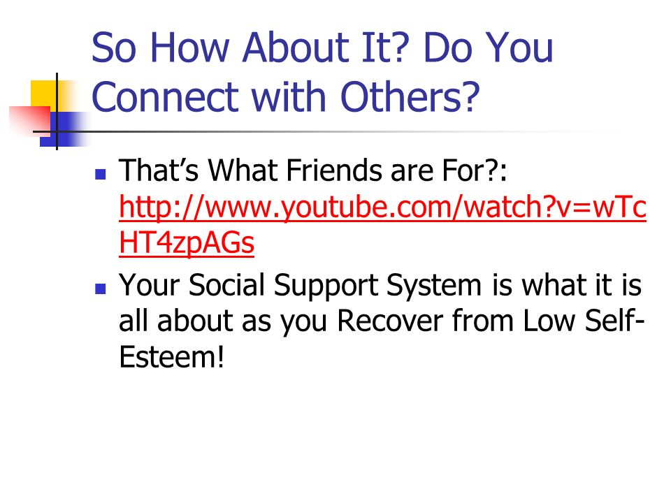 So How About It Do You Connect with Others