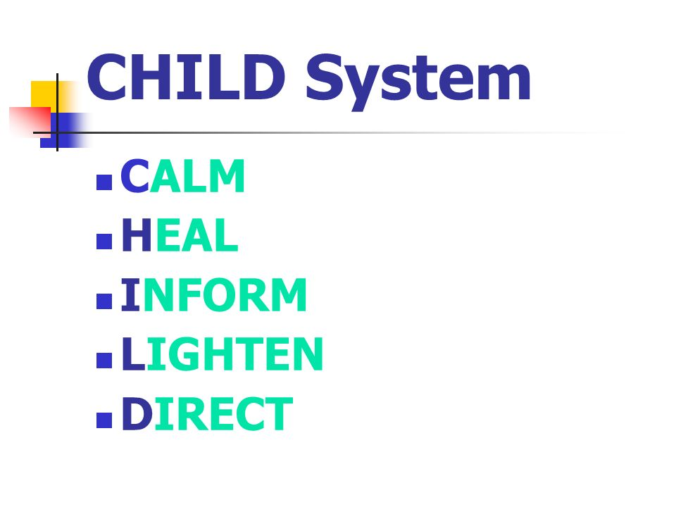 CHILD System CALM HEAL INFORM LIGHTEN DIRECT