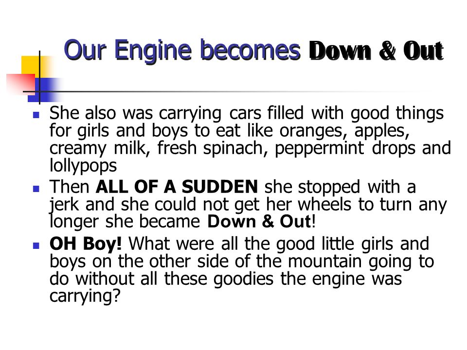 Our Engine becomes Down & Out