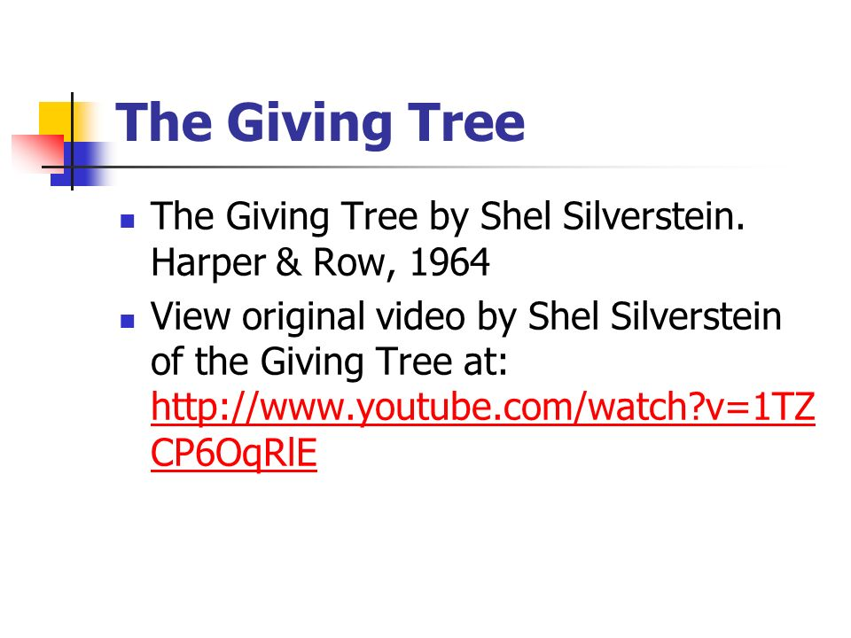 The Giving Tree The Giving Tree by Shel Silverstein. Harper & Row, 1964.