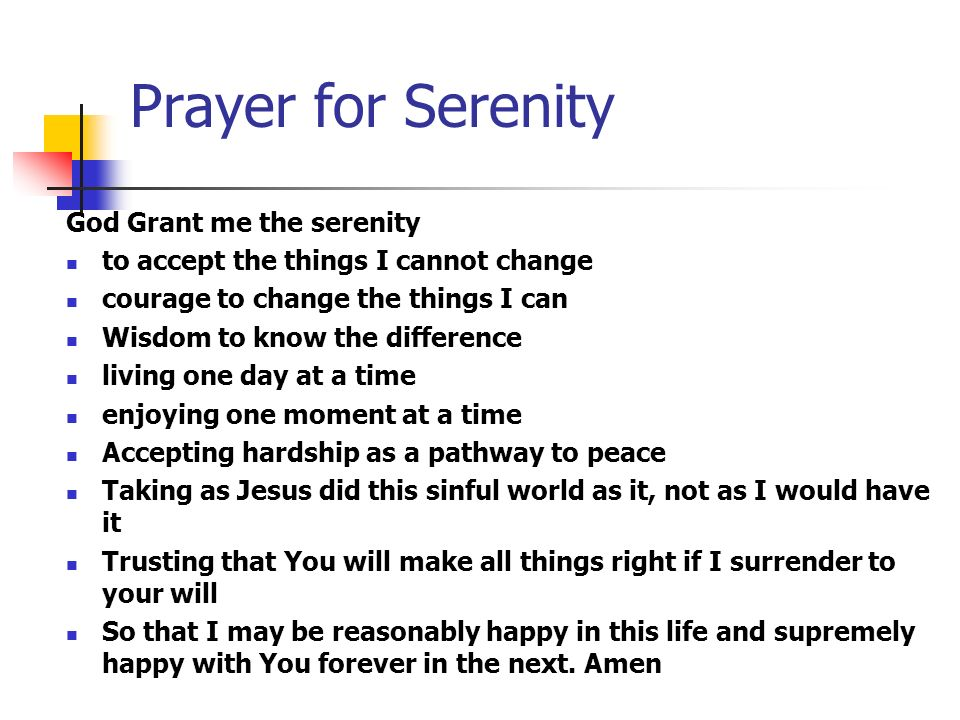 Prayer for Serenity God Grant me the serenity