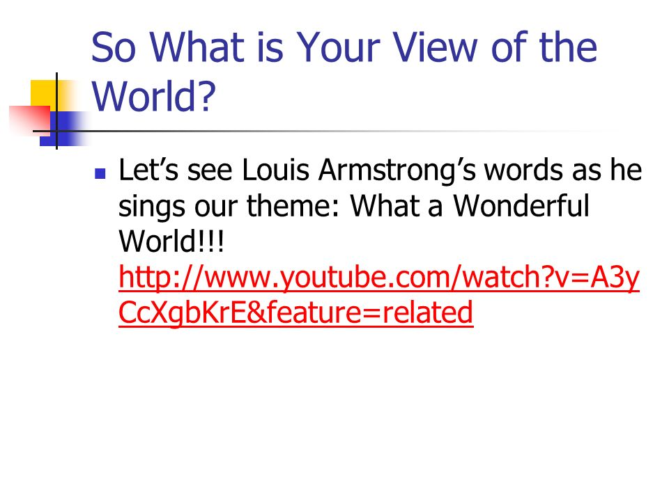 So What is Your View of the World