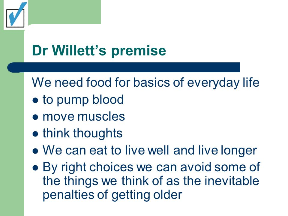 Dr Willett's premise We need food for basics of everyday life
