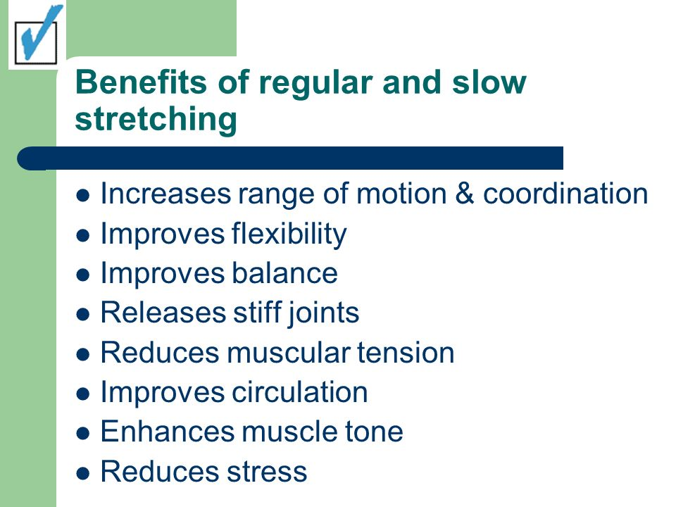 Benefits of regular and slow stretching