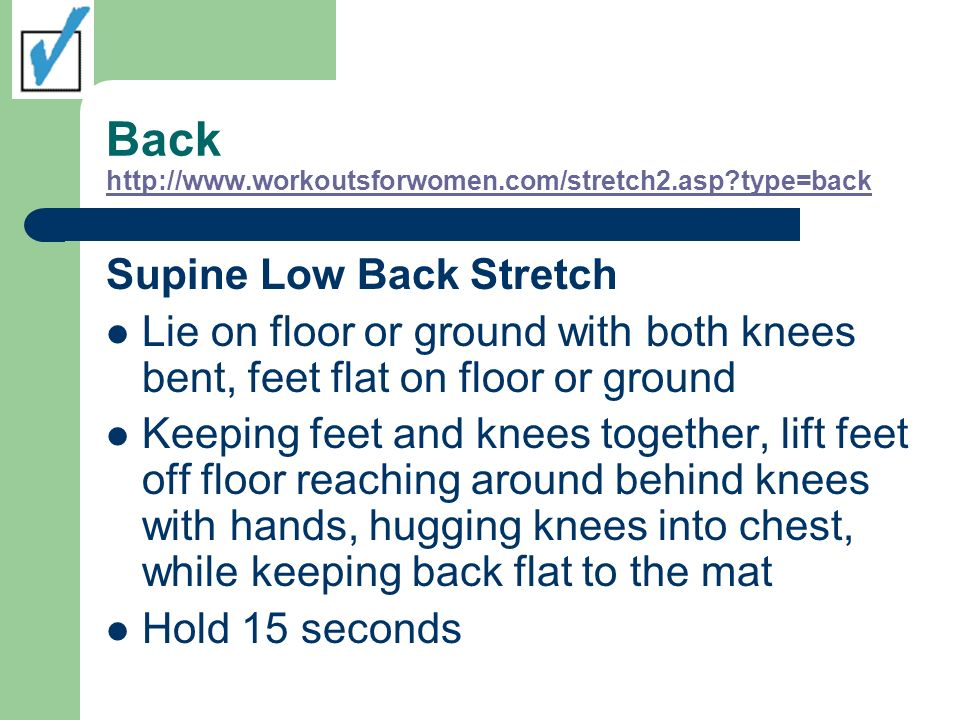 Back http://www.workoutsforwomen.com/stretch2.asp type=back