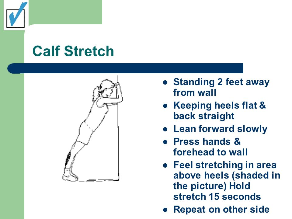 Calf Stretch Standing 2 feet away from wall