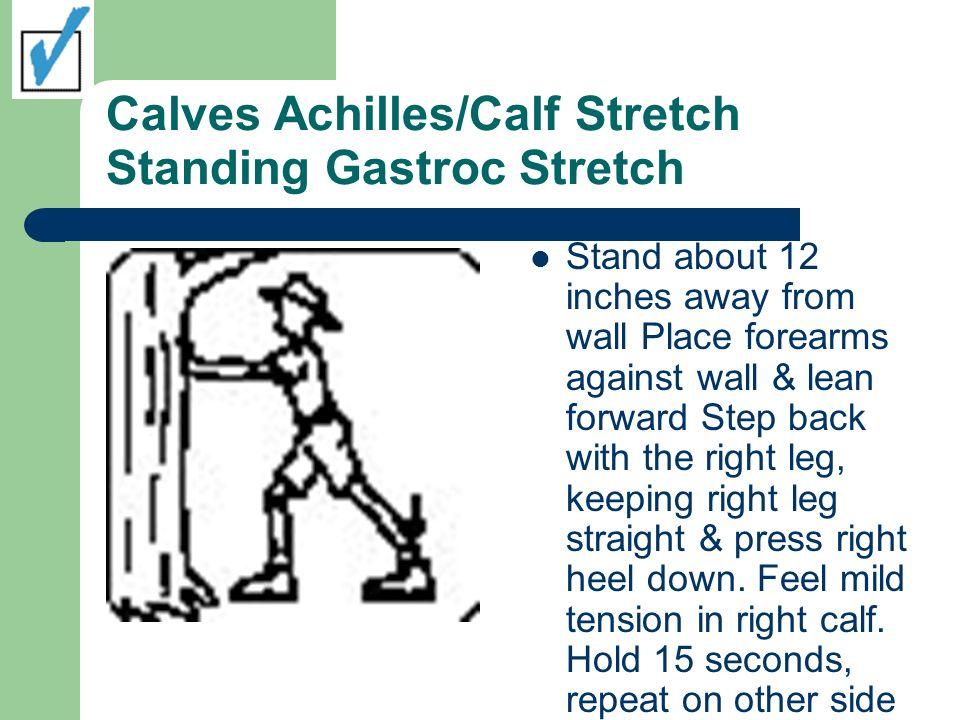 Calves Achilles/Calf Stretch Standing Gastroc Stretch