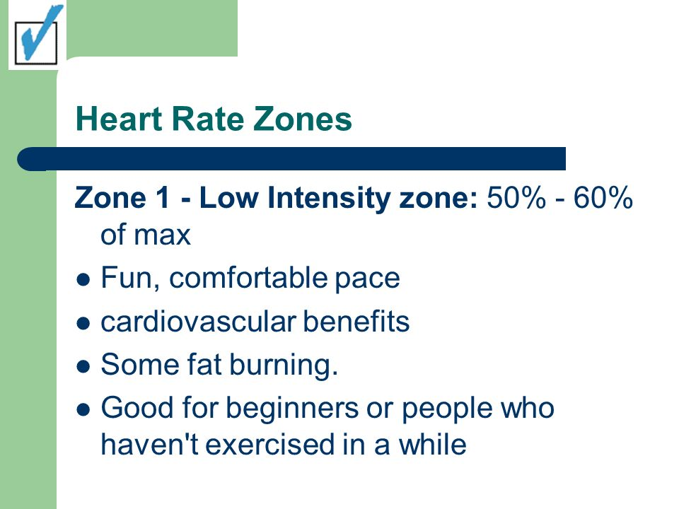 Heart Rate Zones Zone 1 - Low Intensity zone: 50% - 60% of max
