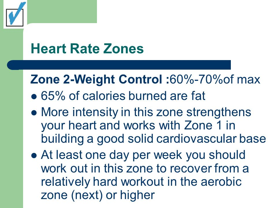 Heart Rate Zones Zone 2-Weight Control :60%-70%of max