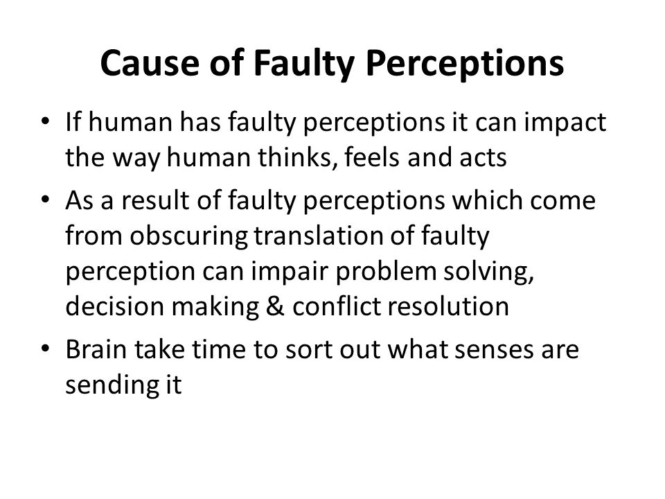 Cause of Faulty Perceptions