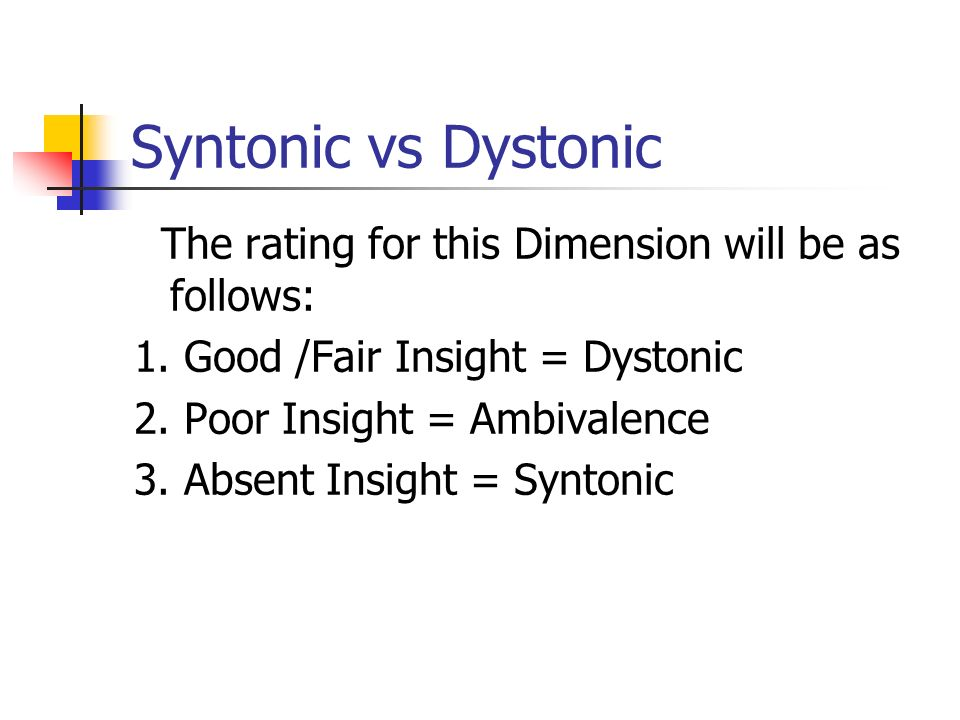 Syntonic vs Dystonic The rating for this Dimension will be as follows: