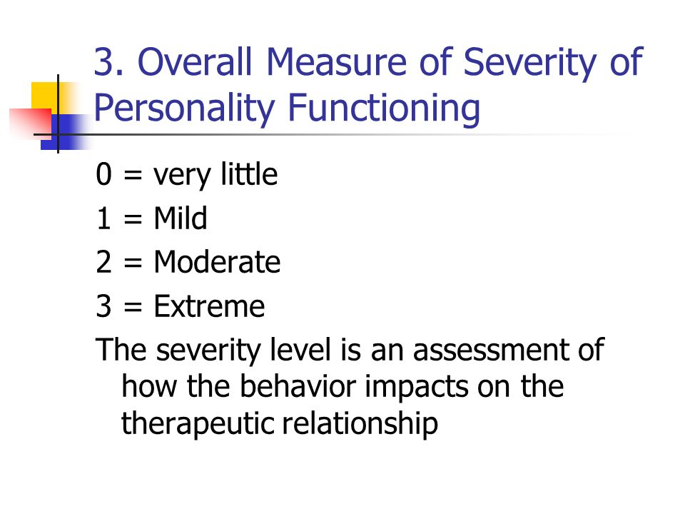 3. Overall Measure of Severity of Personality Functioning