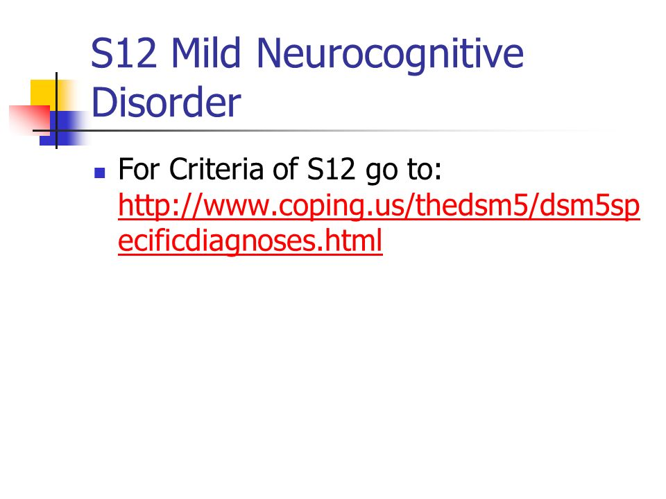 S12 Mild Neurocognitive Disorder