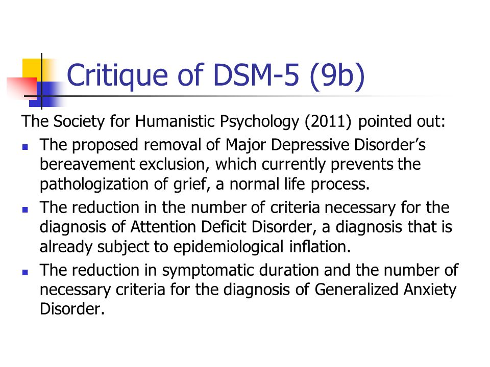 Critique of DSM-5 (9b) The Society for Humanistic Psychology (2011) pointed out: