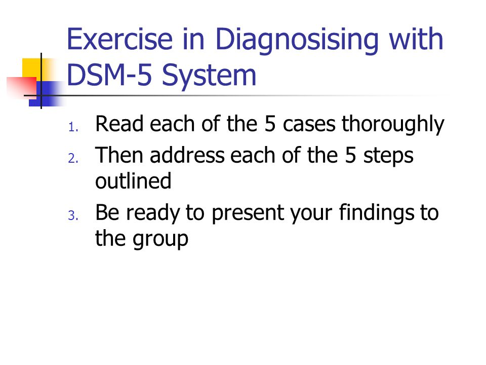 Exercise in Diagnosising with DSM-5 System