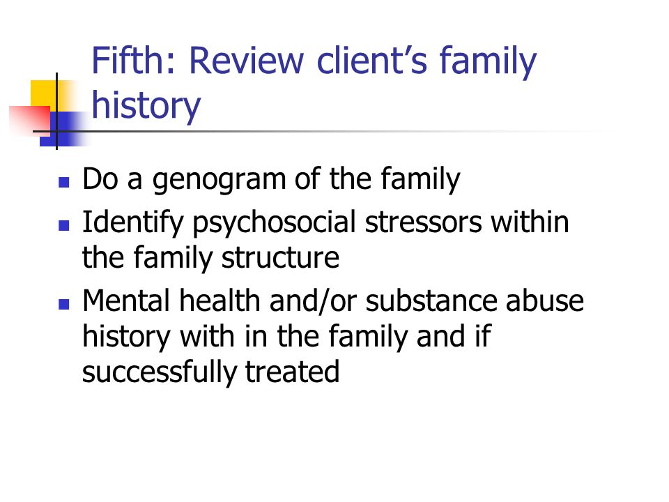 Fifth: Review client's family history