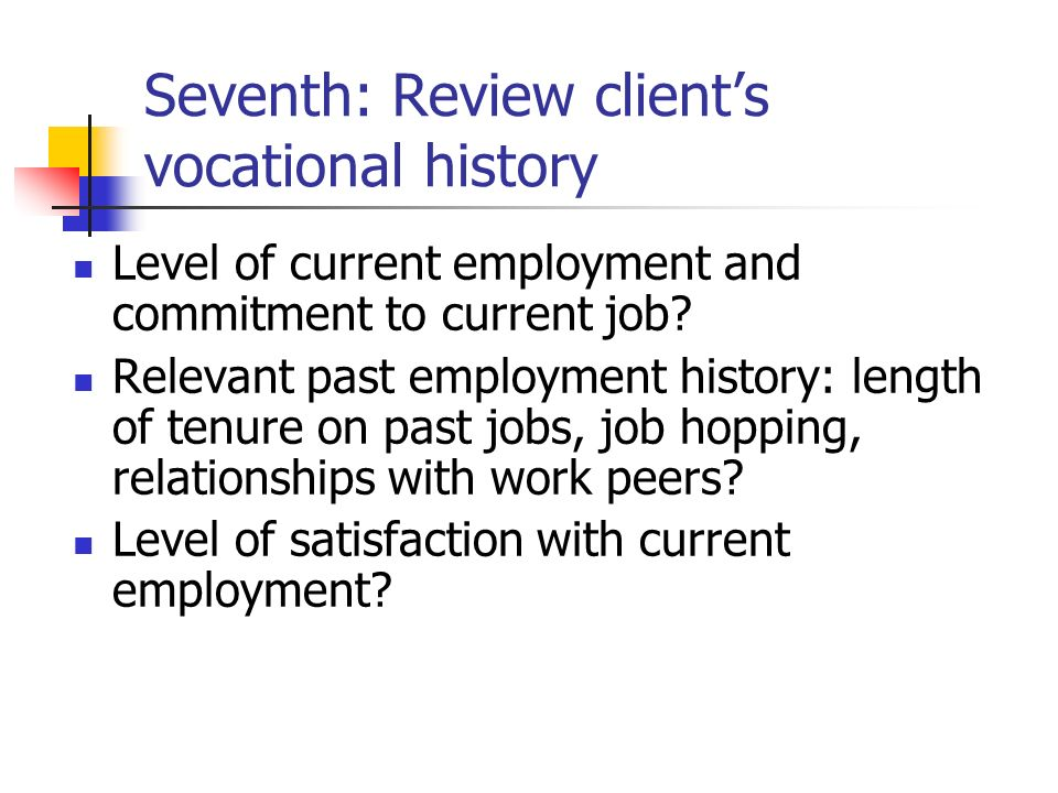 Seventh: Review client's vocational history