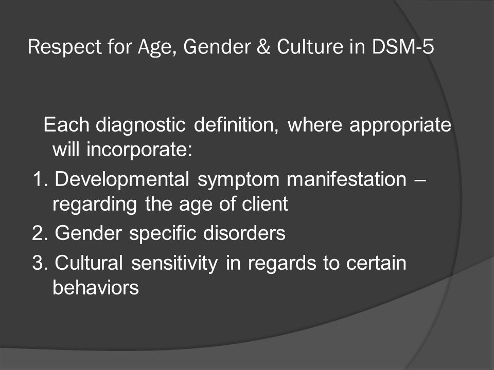Respect for Age, Gender & Culture in DSM-5