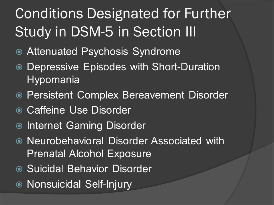 Conditions Designated for Further Study in DSM-5 in Section III