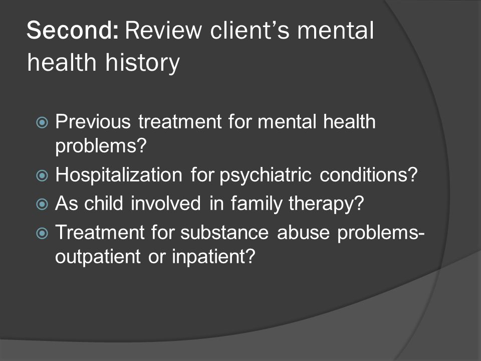 Second: Review client's mental health history