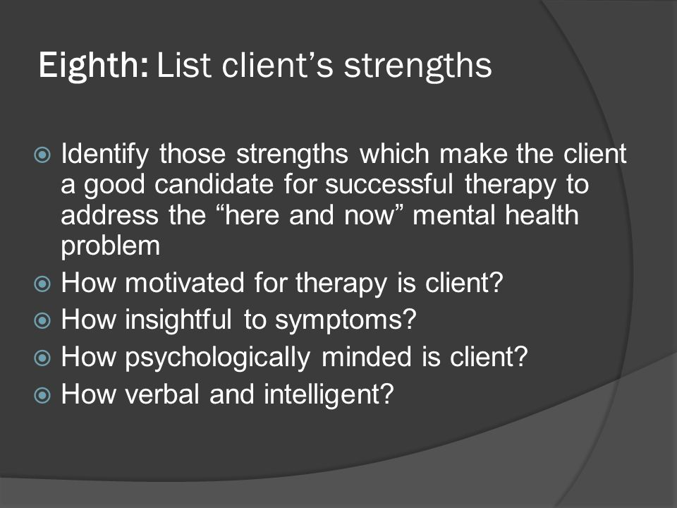 Eighth: List client's strengths